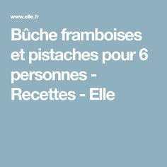 Bûche framboises et pistaches pour 6 personnes - Recettes - Elle