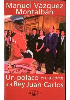 Un polaco en la corte del Rey Juan Carlos.