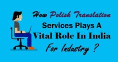 How #PolishTranslation Services Plays A Vital Role In India For #Industry ?  #Polish #Language #Translation