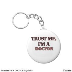 Trust Me I'm A DOCTOR Basic Round Button Keychain