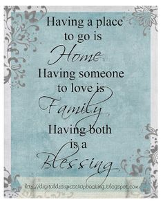 Digital Designs Scrapbooking: DIY print for a table display! Great Quotes, Quotes To Live By, Me Quotes, Inspirational Quotes, Motivational, A Blessing, Family Quotes, Inspire Me, A Table