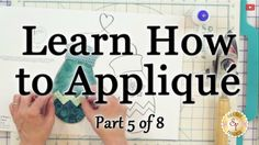 Learn How to Appliqué with Shabby Fabrics - Part 5: Pre-Assembling your ...