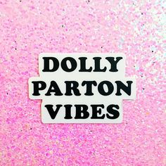 Dolly Parton Vibes Sticker – shop.luella