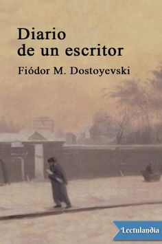 Dostoyevski, además de ser uno de los grandes novelistas de la historia de la literatura, se dedicó durante la mayor parte de su vida al periodismo y fue un activo creador de opinión. Diario de un escritor es, sin duda, uno de sus proyectos mayores y...