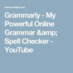 Grammarly - My Powerful Online Grammar & Spell Checker - YouTube