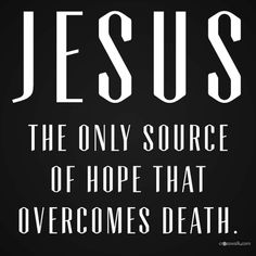 """1 Corinthians 15:54-57 (KJV): """"So when this corruptible shall have put on incorruption, and this mortal shall have put on immortality, then shall be brought to pass the saying that is written, Death is swallowed up in victory. O death, where is thy sting? O grave, where is thy victory? The sting of death is sin; and the strength of sin is the law. But thanks be to God, which giveth us the victory through our Lord Jesus Christ."""""""