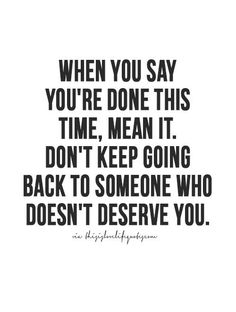 More quotes, love quotes, life quotes, live life quote, moving on quotes The Words, Quotes About Moving On From Love, Quotes About Being Done, Moving On Quotes Letting Go, Moving On From Him, Quotes About Being Confident, Keep On Going Quotes, Letting Him Go, Moving On Quotes Breaking Up And