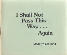 Book of the Week: I Shall Not Pass This Way . . . Again