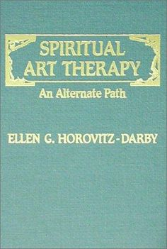 Spiritual Art Therapy   An Alternate Path  ~have not read, sounds interesting though