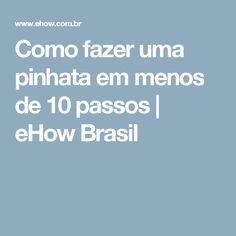 Como fazer uma pinhata em menos de 10 passos | eHow Brasil