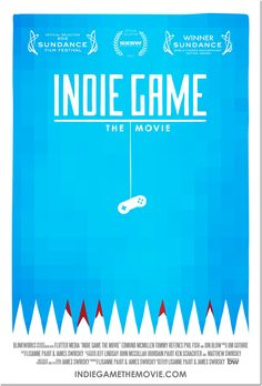 Indie Game: The Movie (2012) - Amazing and inspiring documentary. Very well produced.