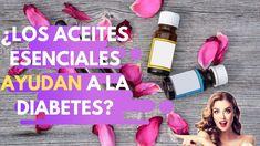 ACEITES ESENCIALES PARA DIABETICOS | ACEITES PARA CONTROLAR EL AZUCAR EN...