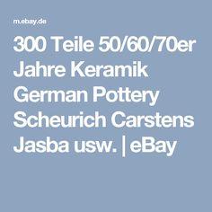 300 Teile 50/60/70er Jahre Keramik German Pottery Scheurich Carstens Jasba usw. | eBay