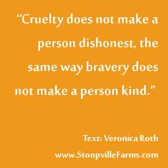Bravery does not make a person kind