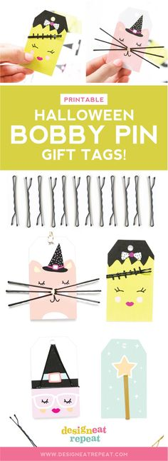 Attach these Halloween gift tags to bobby pin treat bags for an unconventional trick-or-treat surprise!