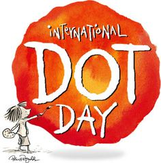 International Dot Day : Get Started! What is Dot Day?