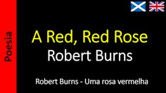 Poetry (EN) - Poesia (PT) - Poesía (ES) - Poésie (FR): Robert Burns - A Red, Red Rose