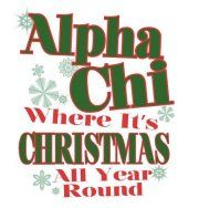 Alpha Chi Where It's Christmas All Year Round!    bahaha so true<3