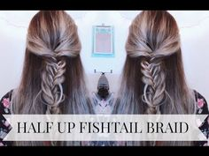 TUTORIAL | Half Up Fishtail Braid Hairstyle - YouTube