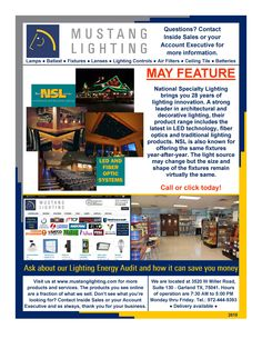 Our MAY FEATURE is NSL offering the latest in LED technology, fiber optics and traditional lighting products. Go to http://nslusa.com/ or come by our store to see their product line.