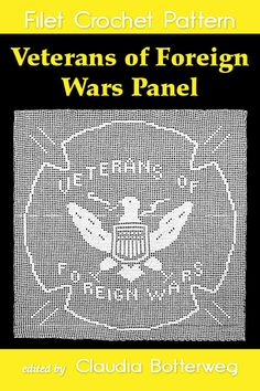 Originally designed as a pillow cover by Adaline Abington in this pattern features a VFW emblem. Filet Crochet, Vintage Lace, Pillow Covers, Crochet Patterns, War, Design, Pillow Case Dresses, Pillow Protectors, Crochet Chart