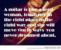 Funny pictures about A guitar is like a good woman. Oh, and cool pics about A guitar is like a good woman. Also, A guitar is like a good woman photos. Single Women Quotes, Funny Women Quotes, Woman Quotes, Funny Sayings, Guitar Quotes, Music Quotes, The Words, Eric Clapton, Music Guitar