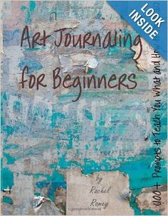 Art Journaling for Beginners: Prompts to Teach You What and How to Journal by Rachel Ramey Art Journal Prompts, Art Journal Pages, Art Journals, Journal Ideas, Visual Journals, Altered Books, Art Journal Tutorial, Mixed Media Journal, Art Journal Inspiration