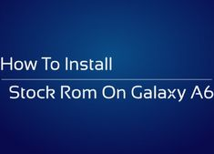 How To Install Stock ROM (Oreo 8.0) On Galaxy A6 (2018)? (All Regions) Tech Sites, Oreo, Models, Decor, Templates, Decoration, Decorating, Fashion Models, Deco
