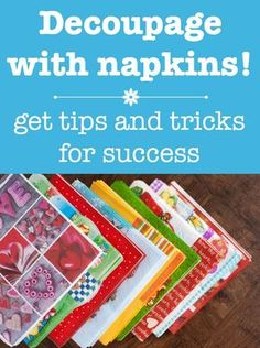 Learn How to Decoupage Napkins: Tips & Tricks - Mod Podge Rocks It's a lot easier to decoupage napkins to surfaces than you think! Learn how to do it with Mod Podge - tips, tricks, and a video included. Decoupage Glass, Napkin Decoupage, Decoupage Tutorial, Decoupage Art, Decoupage Ideas, How To Decoupage Furniture, Diy Mod Podge, Mod Podge Crafts, Mod Podge Ideas
