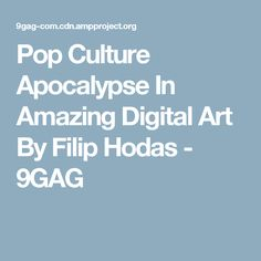 Pop Culture Apocalypse In Amazing Digital Art By Filip Hodas - 9GAG Geek Culture, Pop Culture, Cool Photos, Amazing Photos, Anime, Graphic Art, Pop Art, Geek Stuff, Creative