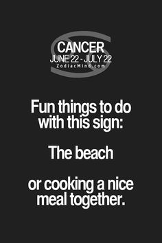Fun things to do with Cancer ♋ Zodiac Sign