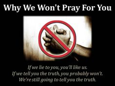 """""""Will you pray for me?"""" """"No."""" Sounds mean, right? But coming from us, it's really not. In this post, we explain why we do not take prayer requests, and why we won't even pretend to go along with this prayer game that is so popular in the Church. As Christian teachers, we have to answer to God for how we treat His flock, and the truth is that we care too much about the longterm health of your soul to tell you pretty lies about prayer."""