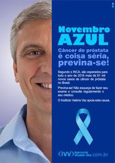 NOVEMBRO AZUL Faça sempre seu exame e consulte seu médico.  O Instituto Valéria Vaz apoia essa causa. :) Compartilhe essa ideia! ;)