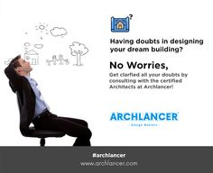 Having doubts in designing your dream building? No Worries, Get clarfied all your doubts by consulting with the certified Architects at Archlancer!  #Architects #Archlancer