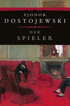 Fjodor Dostojewski - Der Spieler