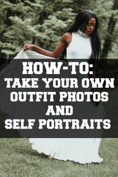 HOW-TO: TAKE YOUR OWN OUTFIT PHOTOS AND SELF PORTRAIT