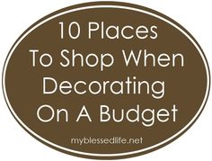 10 Places To Shop When Decorating On A Budget!