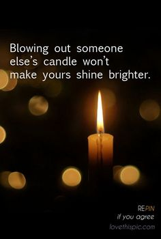 Someone else's candle  life inspirational quote wisdom lesson pinterest pinterest quote
