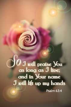 """Because your love is better than life, my lips will glorify you. I will praise you as long as I live, and in your name I will lift up my hands. Praise The Lords, Praise And Worship, Praise God, Scripture Verses, Bible Scriptures, Bible Quotes, Love The Lord, Gods Love, Prayer Partner"