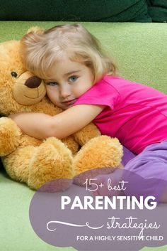 Discover the best parenting strategies for a highly sensitive kid!