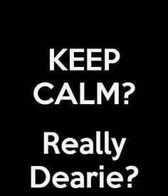 'Keep calm? Really, dearie?' - Once Upon a Time - Rumplestiltskin