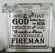 And On The Day God Made a Fireman night light Custom x Glass Block vinyl decal Glass Cube, Glass Boxes, Vinyl Signs, Wall Signs, Glass Block Crafts, Glass Craft, Board And Brush, Be Design, Lighted Glass Blocks
