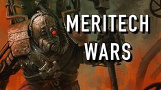 40 Facts and Lore on Meritech Wars Warhammer The Gathering, Warhammer 40k, Darth Vader, Facts, Fictional Characters, Warhammer 40000, Fantasy Characters