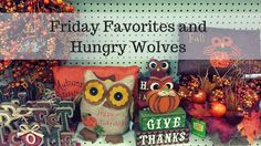 Friday Favorites and Hungry Wolves