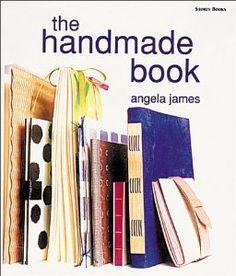 The Handmade Book: Angela James: 9781580172561: Amazon.com: Books