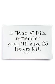"""If """"Plan A"""" fails, remember you still have 25 letters left."""