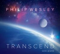 New Age Instrumental/Classical Review: Philip Wesley-Transcend  Philip Wesley has a remarkable talent and I feel privileged to spend time with his music.