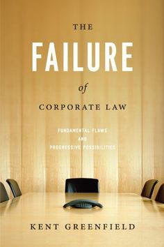 The Failure of Corporate Law: Fundamental Flaws and Progressive Possibilities by Kent Greenfield. $25.00. http://www.letrasdecanciones365.com/detailp/dpzzy/0z2z2y6i3i0m6m9y4i1k.html. Author: Kent Greenfield. Publisher: University Of Chicago Press (September 1, 2010). Publication Date: September 1, 2010. The Failure of Corporate Law returns corporate law to a system in which the public has a greater say in how firms are governed. Kent Greenfield maintain...