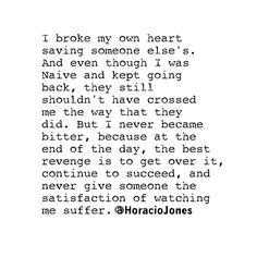 I broke my own heart.