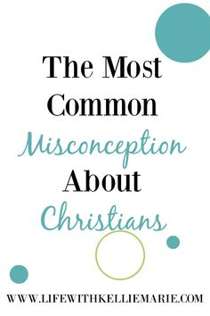 The Most Common Misconception About Christians